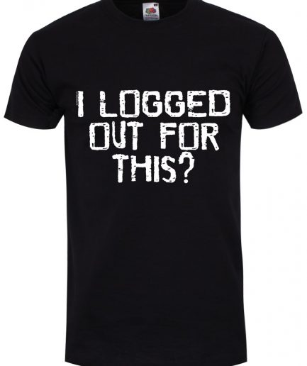 I Logged Out For This Men's Black T-Shirt