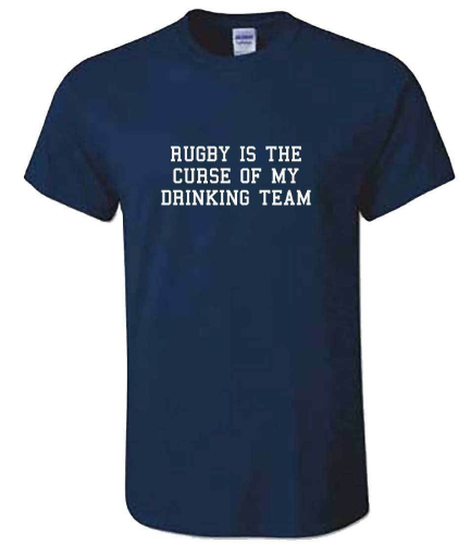 Rugby Is The Curse Of My Drinking Team T-shirt