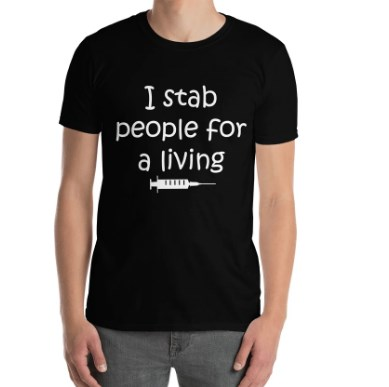 Stab People For a Living Doctor T-Shirt