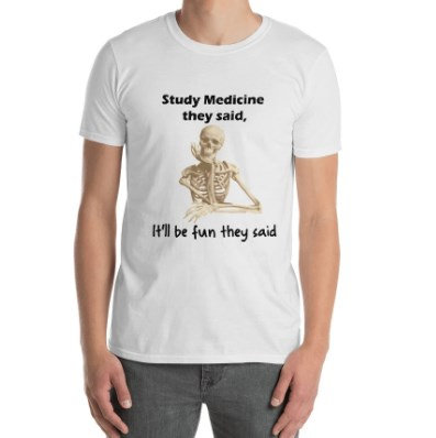 Study Medicine The Said It'll Be Fun They Said Doctor T-Shirt