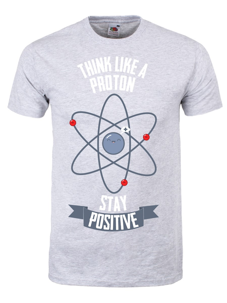 Think Like A Proton, Stay Positive Men's Grey T-Shirt