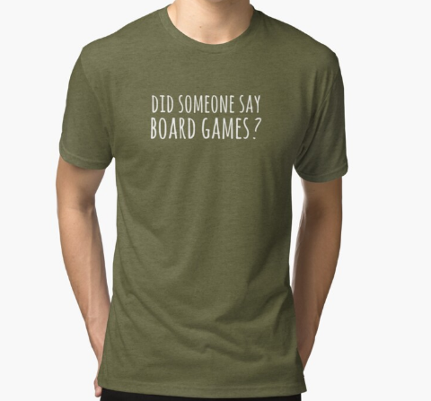 Did someone say board games fitness Green T-Shirt