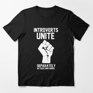 Introverts unite separately in your own homes Essential T-Shirt
