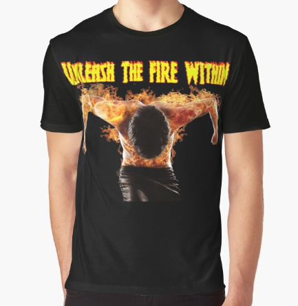 Unleash The Fire Within Black T-ShirtUnleash The Fire Within Black T-Shirt