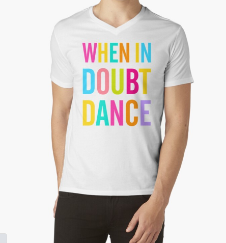 When In Doubt Dance! White T-Shirt