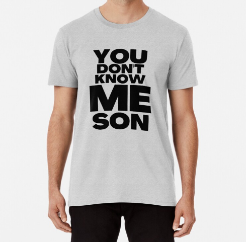 You Don't Know Me Son White T-Shirt
