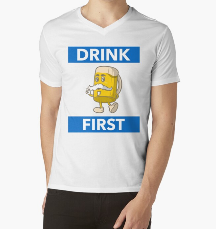 Drink First Beer lover Men Classic White T-Shirt