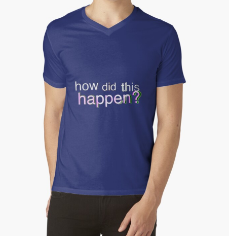How Did This Happen Royal Blue T-Shirt For Men